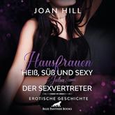 Hausfrauen: Heiß, süß & sexy – Der Sexvertreter | Erotik Audio Story | Erotisches Hörbuch