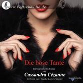 Die böse Tante: Ein bizarrer Erotik Roman / Hörbuch