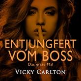 Entjungfert vom Boss. Das erste Mal (erotisches Hörbuch)
