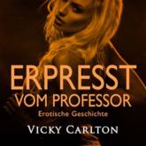 Erpresst vom Professor. Erotische Geschichte (Erotik-Hörbuch)