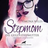 Stepmom - die geile Stiefmutter   Erotische Geschichten   Erotik Audio Story   Erotisches Hörbuch
